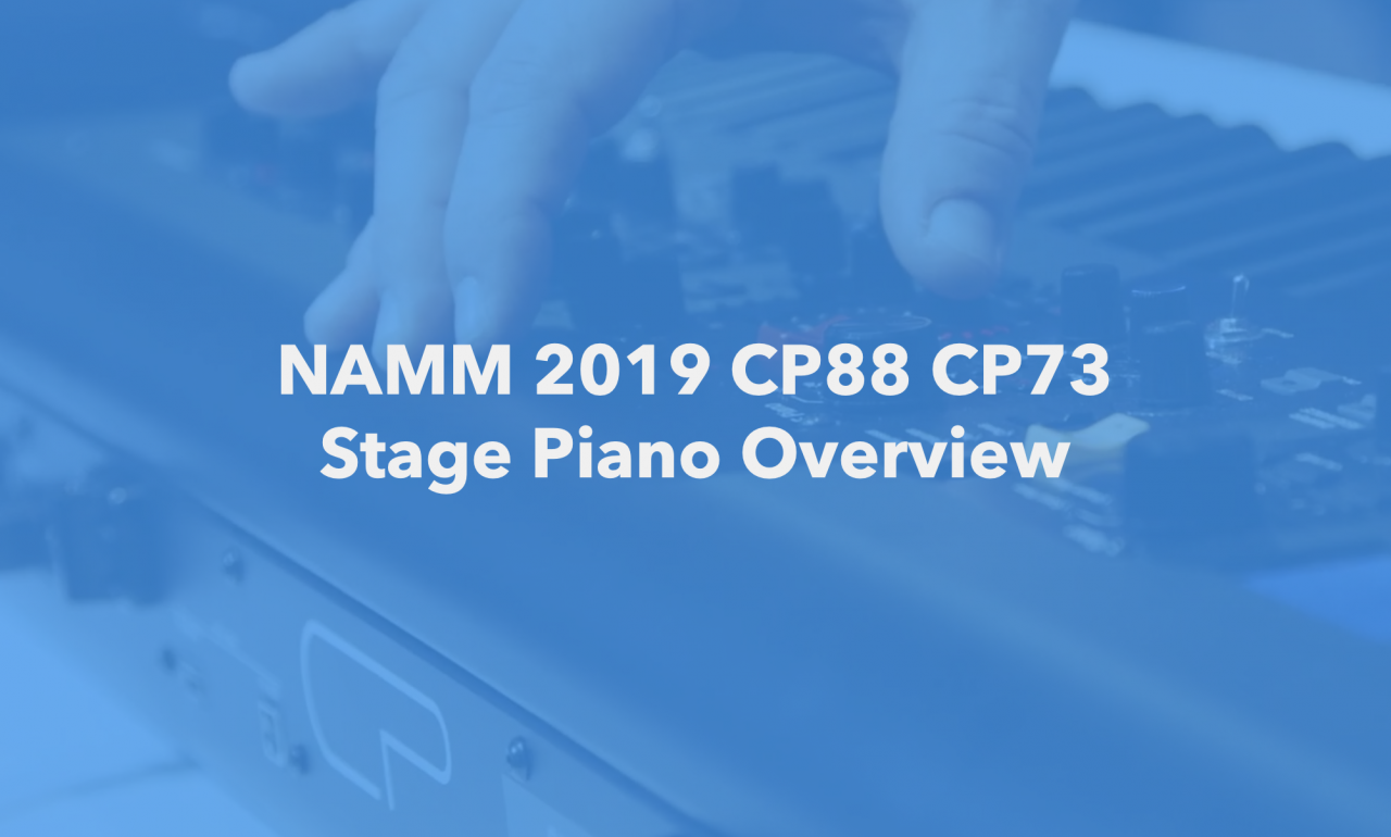 Winter NAMM 2019: CP88/CP73 Overview with Blake Angelos