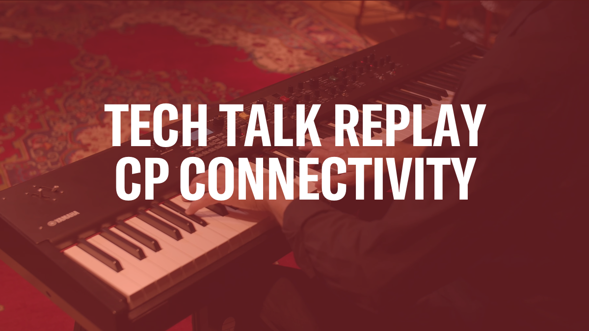 Tech Talk Replay: CP73/88 DAW and IOS Connectivity