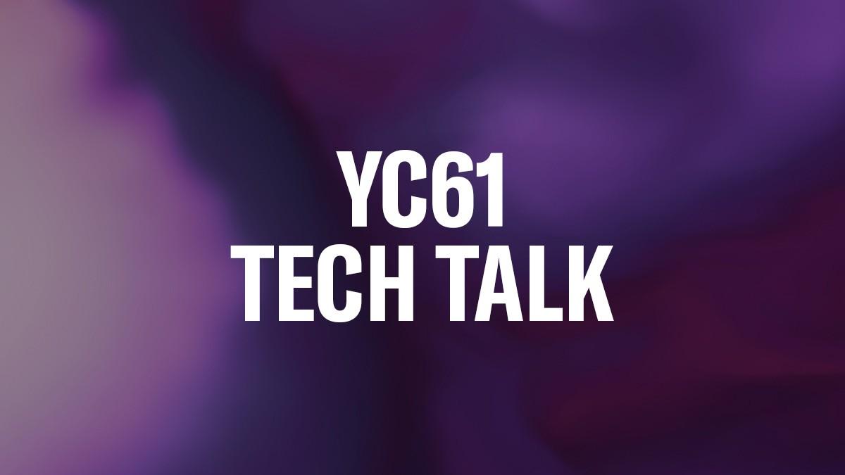 YC61-Tech-Talk
