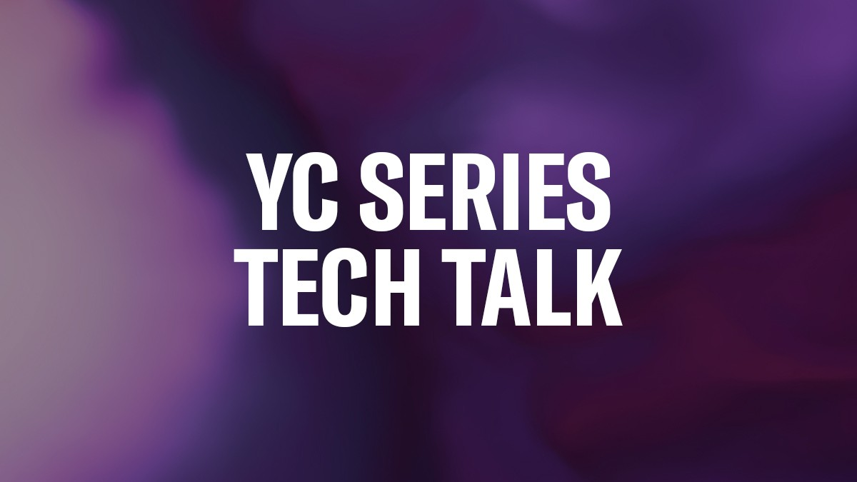 YC-Series-Tech-Talk